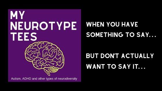 My Neurotype Tees